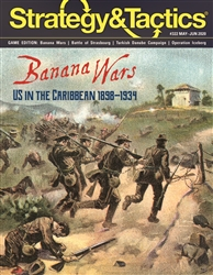 Strategy and Tactics Issue 322: Banana Wars -  Decision Games